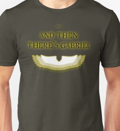 And then there's gabriel. Unisex T-Shirt