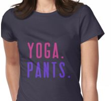Yoga. Pants. Womens Fitted T-Shirt