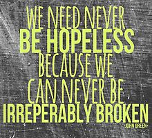 JOHN GREEN typography quote -- Broken by Alyssa  Clark
