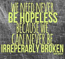 JOHN GREEN typography quote -- Broken by Alyssa  Clark