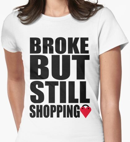 Brooke but still shopping! Womens Fitted T-Shirt