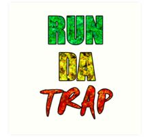 RUN DA TRAP RASTA Art Print