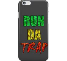 RUN DA TRAP RASTA iPhone Case/Skin