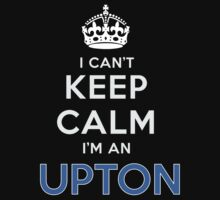 I can't keep calm. I'm an UPTON by kin-and-ken