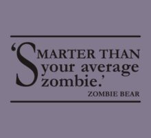 Zombie Bear: Smarter Than You Average Zombie- black by aint-no-zombie