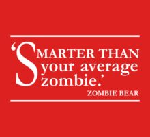 Zombie Bear: Smarter Than Your Average Zombie - white by aint-no-zombie