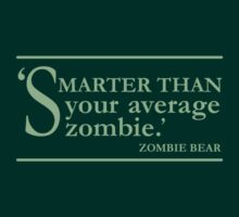 Zombie Bear: Smarter Than Your Average Zombie - green by aint-no-zombie