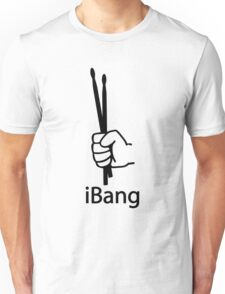 iBang - I'm a Drummer Unisex T-Shirt