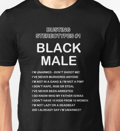 Busting Stereotypes #1 -- Black Male Unisex T-Shirt