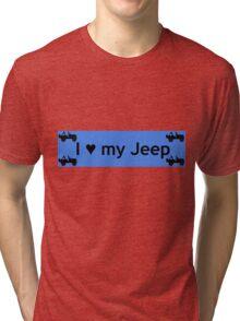 I love my Jeep Tri-blend T-Shirt