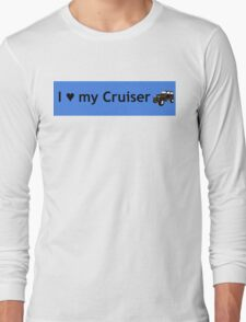 I love my Cruiser Long Sleeve T-Shirt