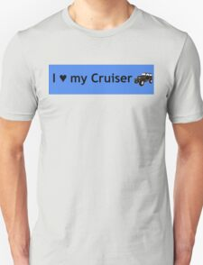 I love my Cruiser Unisex T-Shirt