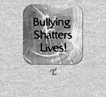 Bullying Shatters Lives Unisex T-Shirt