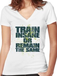 Train insane or remain the same Women's Fitted V-Neck T-Shirt
