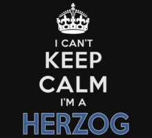 I can't keep calm. I'm a HERZOG by kin-and-ken