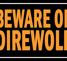 beware of direwolf by kreckmann