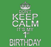 DON'T KEEP CALM IT'S MY 1st BIRTHDAY Kids Clothes