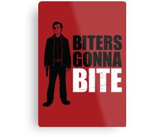 Biters Gonna Bite Metal Print
