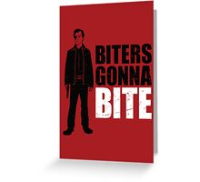 Biters Gonna Bite Greeting Card