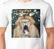 Another stressful day Unisex T-Shirt