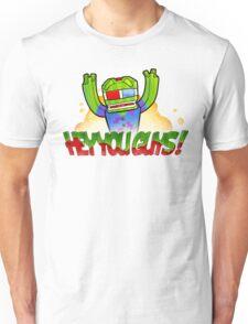 Hey You Guys! Unisex T-Shirt