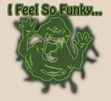 I Feel So funky... T-Shirt