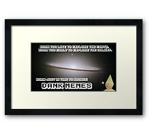 Born Just in Time to Browse DANK MEMES. Framed Print