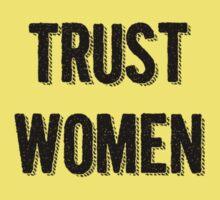 Trust Women (dark on light) One Piece - Short Sleeve