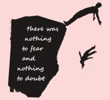 """""""There was nothing to fear and nothing to doubt"""" - Radiohead - dark Kids Clothes"""