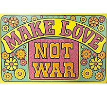 Make Love Not War Photographic Print