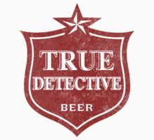 True Detective Beer by printproxy