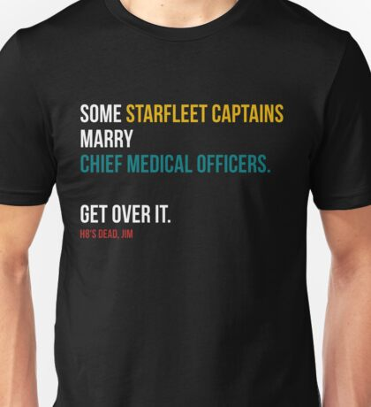 Some Starfleet Captains Marry Chief Medical Officers Unisex T-Shirt