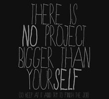 there is no project bigger than yourself  Womens Fitted T-Shirt
