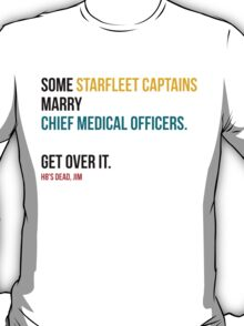 Some Starfleet Captains Marry Chief Medical Officers Light T-Shirt