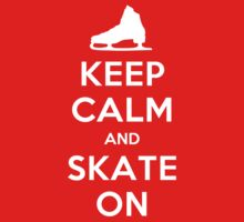 Keep Calm and Skate On Kids Clothes