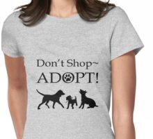 Don't Shop~Adopt! Womens Fitted T-Shirt