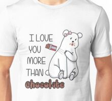 I Love You More Than Chocolate  Unisex T-Shirt