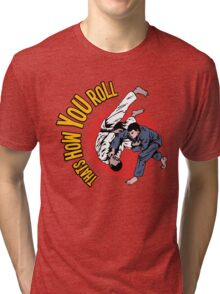 How You Roll Tri-blend T-Shirt
