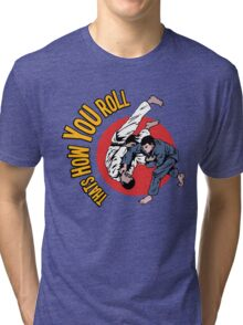 How You Roll Tri-blend T-Shirt