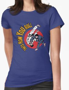 How You Roll Womens Fitted T-Shirt