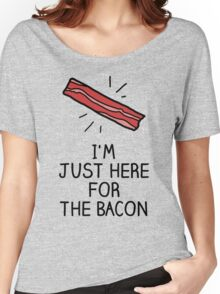 I'm just here for the bacon Women's Relaxed Fit T-Shirt