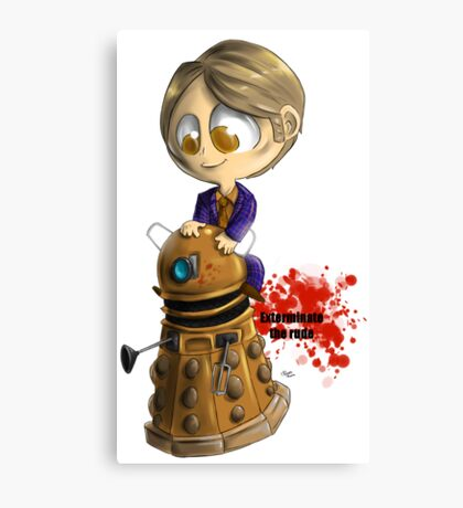 Exterminate the rude Canvas Print