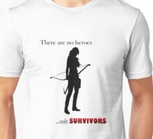 There are no heroes only survivors Unisex T-Shirt