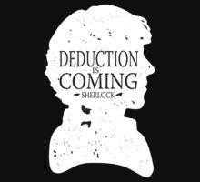 Deduction is coming by La Camisola
