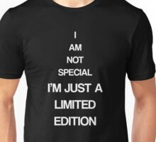 I'm limited edition-blk Unisex T-Shirt