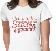Jesus is the reason for the Season Womens Fitted T-Shirt