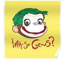 Why So Curious? Poster