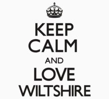 Keep Calm And Love Wiltshire by CarryOn