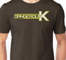 Dangerous K~! Unisex T-Shirt