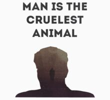 Man is the cruelest animal by xMargot